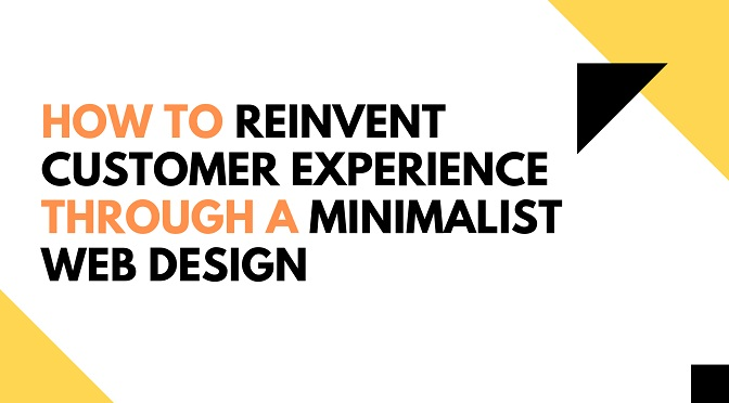 Reinvent Customer Experience Through a Minimalist Web Design