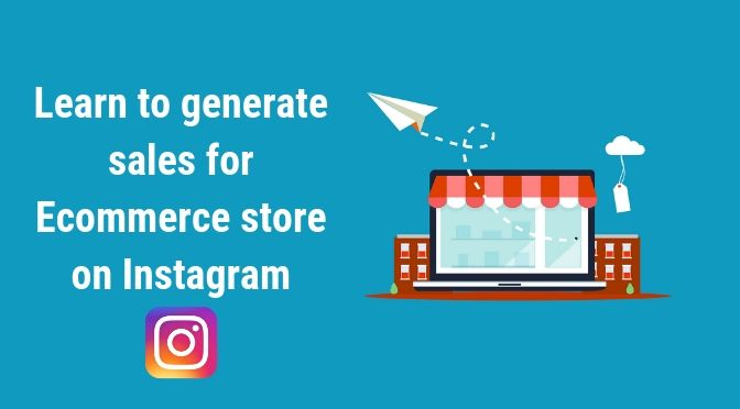 How to generate sales for Ecommerce store on Instagram